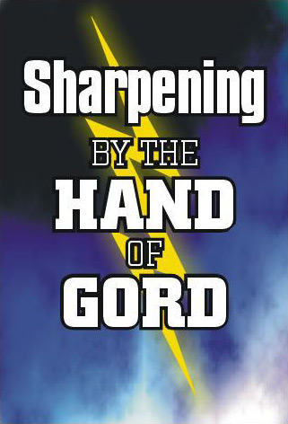 Sharpening by the Hand of Gord